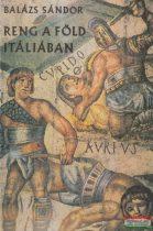 Reng a föld Itáliában - Spartacus élete és kora