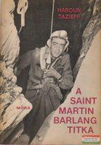 Haroun Tazieff - A Saint-Martin barlang titka