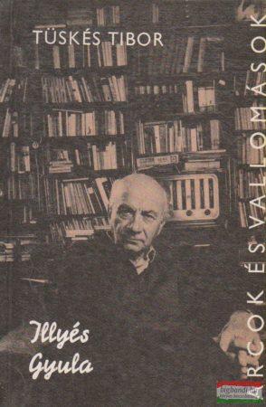 Illyés Gyula - alkotásai és vallomásai tükrében