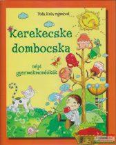Dávid Ildikó szerk. - Kerekecske dombocska - Népi gyermekmondókák