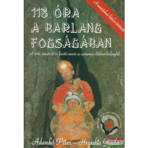 Adamkó Péter - Hegedűs Gyula - 118 óra a barlang fogságában