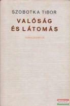 Szobotka Tibor - Valóság és látomás