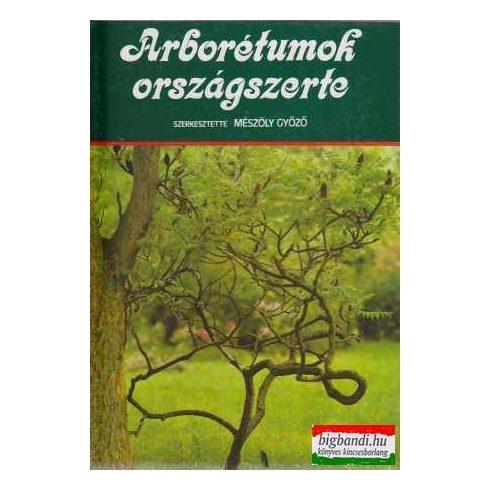 Mészöly Győző szerk. - Arborétumok országszerte