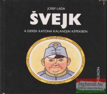 Josef Lada - Svejk a derék katona kalandjai képekben