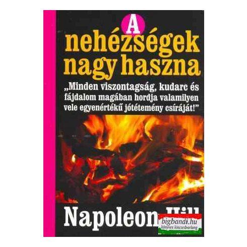 Napoleon Hill - A nehézségek nagy haszna