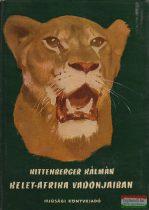 Kittenberger Kálmán - Kelet-Afrika vadonjaiban