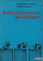 Győri János, Dr. Biró Andor - Kutyakiképzési kézikönyv