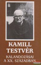 Sinkó Ferenc szerk. - Kamill testvér kalandozásai a XX. században