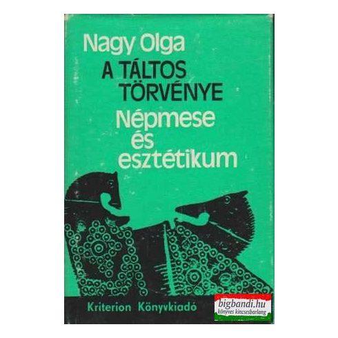 Nagy Olga - A táltos törvénye - népmese és esztétikum