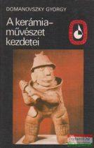 Domanovszky György - A kerámiaművészet kezdetei
