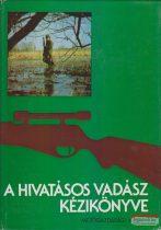 Dr. Borzsák Benő szerk. - A hivatásos vadász kézikönyve