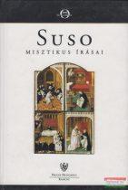 Heinrich Seuse - Suso misztikus írásai
