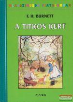 Frances Hodgson Burnett - A titkos kert