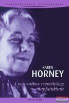Karen Horney - A neurotikus személyiség napjainkban - Emberközpontú pszichológia