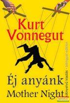 Kurt Vonnegut - Éj anyánk / Mother Night