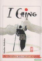 I Ching (Ji-Csing) - Az ősi kínai bölcselet alapján