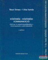 Tibori Tímea, T. Kiss Tamás - Közösség - Közösségi kommunikáció I-II.