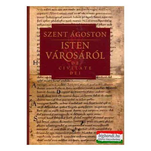 Szent Ágoston - Isten városáról IV. - De civitate Dei