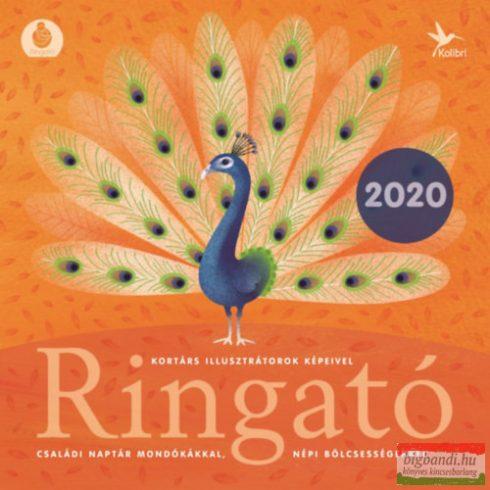 Ringató naptár - 2020 - Családi naptár mondókákkal, népi bölcsességekkel