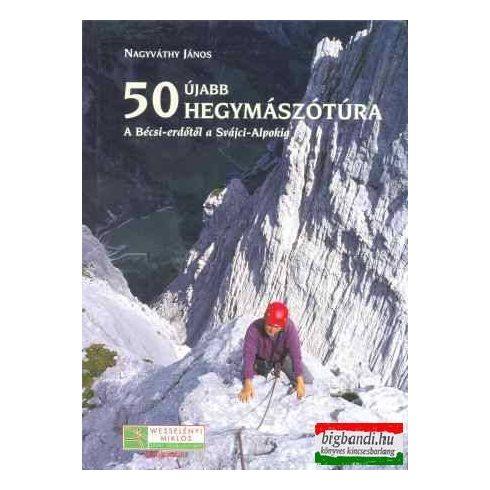 50 újabb hegymászótúra - a Bécsi erdőtől a Svájci alpokig