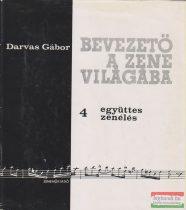 Darvas Gábor - Bevezető a zene világába 4. - Együttes zenélés