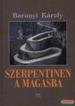 Baranyi Károly - Szerpentinen a magasba