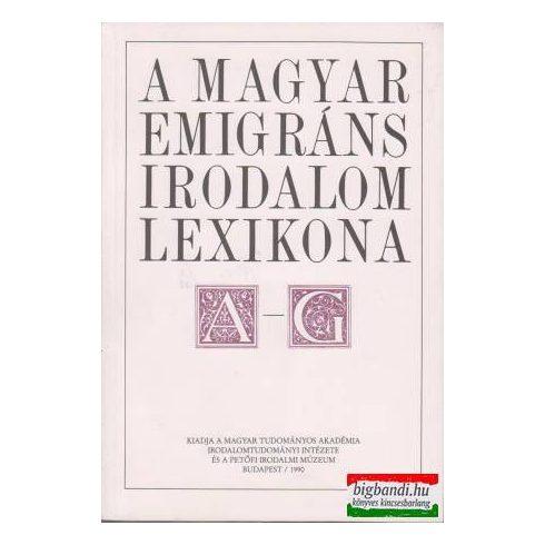 A magyar emigráns irodalom lexikona A - G