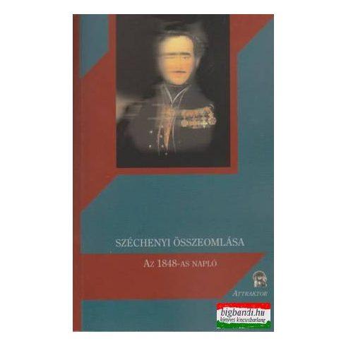 Széchenyi összeomlása - Az 1848-as napló