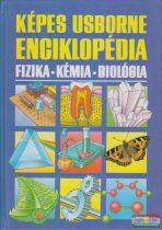 Chris Oxlade, Jane Wertheim - Képes Usborne enciklopédia - Fizika - Kémia- Biológia