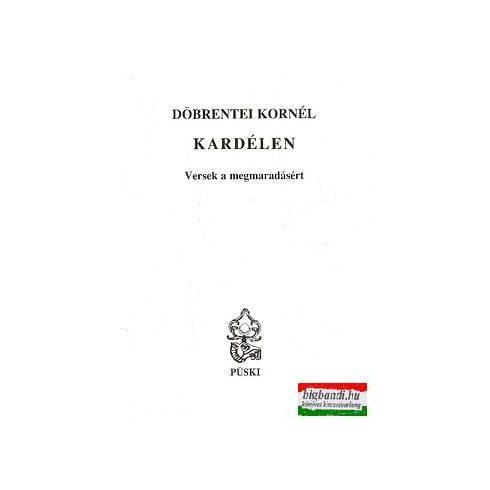 Döbrentei Kornél - Kardélen - Versek a megmaradásért