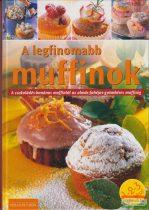 Justh Szilvia szerk. -  A legfinomabb muffinok - A csokoládés-banános muffintól az almás-fahéjas-gyömbéres muffinig