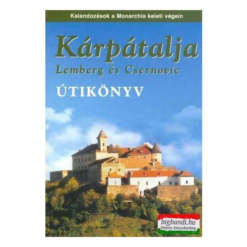 Sós Judit és Farkas Zoltán szerk. - Kárpátalja, Lemberg és Csernovic - Második, frissített kiadás