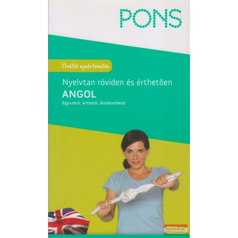 PONS - Angol nyelvtan röviden és érthetően - Egyszerű, érthető, áttekinthető