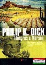 Philip K. Dick - Időugrás a Marson