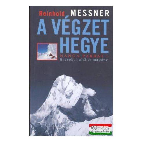 Reinhold Messner - A végzet hegye - Nanga Parbat - fivérek, halál és magány