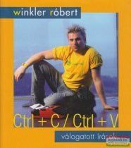 Winkler Róbert - Ctrl + C / Ctrl + V - Válogatott írások