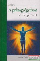 Atreya - A pránagyógyászat alapjai