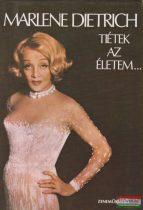 Marlene Dietrich - Tiétek az életem...