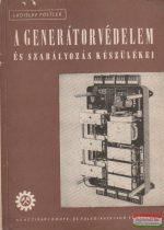 A generátorvédelem és szabályozás készülékei