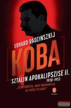 Edvard Radzinszkij - Koba - Sztálin apokalipszise II. 1938-1953