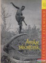 Széchenyi Zsigmond - Afrikai tábortüzek - Vadásznapló kivonatok 1932-1934