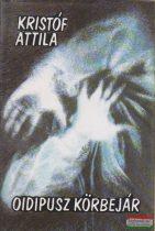 Kristóf Attila - Oidipusz körbejár