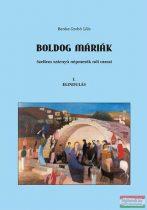 Benke-Szabó Lilla- Boldog Máriák I. - Elindulás