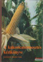 A kukoricatermesztés kézikönyve
