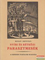 Ortutay Gyula, Buday György - Nyíri és rétközi parasztmesék