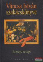 Váncs István - Váncsa István szakácskönyve ezeregy recept