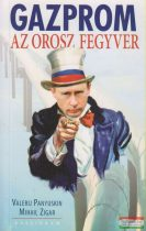 Valerij Panyuskin, Mihail Zigar - Gazprom - Az orosz fegyver