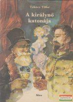 Takács Tibor - A királynő katonája