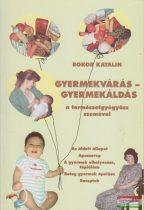 Bokor Katalin - Gyermekvárás - Gyermekáldás