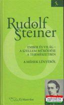 Rudolf Steiner - Ember és világ - A szellem működése a természetben - A méhek lényéről